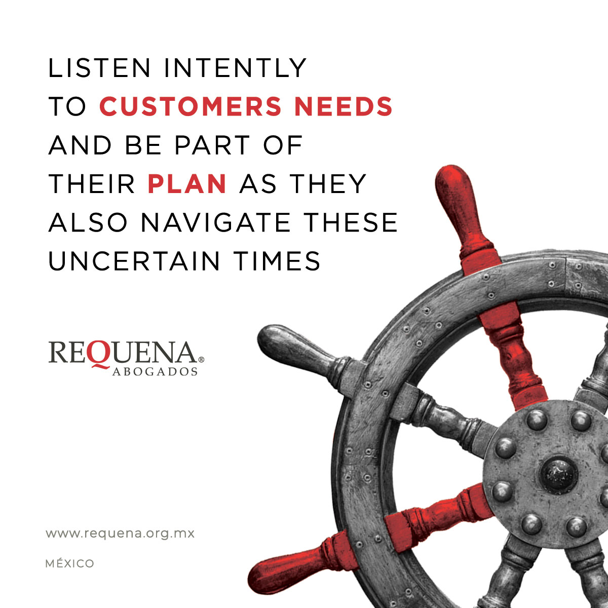 Listen intently to customers needs and be part of their plan as they also navigate these uncertain times | Covid-19 | Requena Abogados
