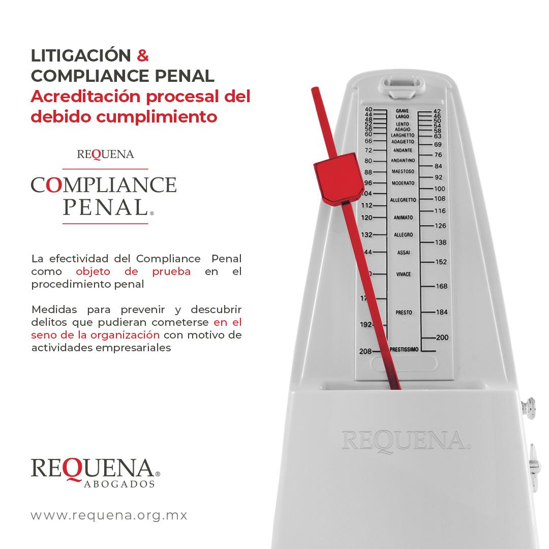 Litigación & Compliance Penal, Acreditación procesal del debido cumplimiento | Compliance Penal | Requena Abogados