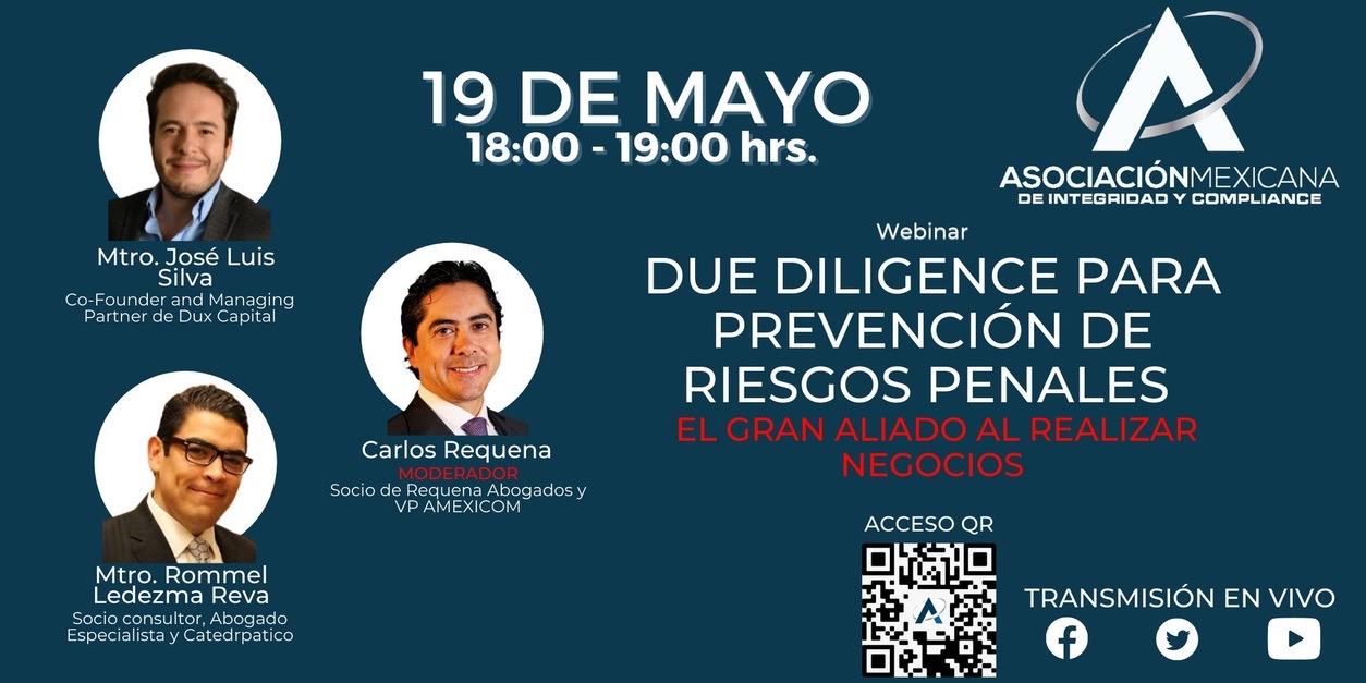 Due Diligence para prevención de riesgos penales, Asociación Mexicana de Integridad y Compliance, 19 de mayo 2021, Abogado Carlos Requena